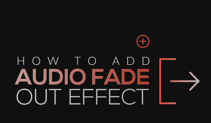 How to Add Audio Fade Out Effects