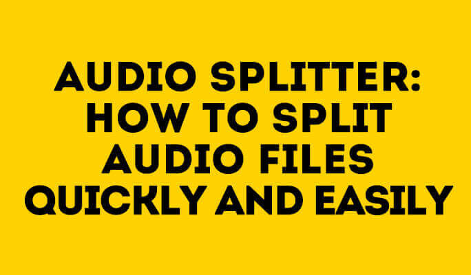 How to Split Audio Files Quickly and Easily