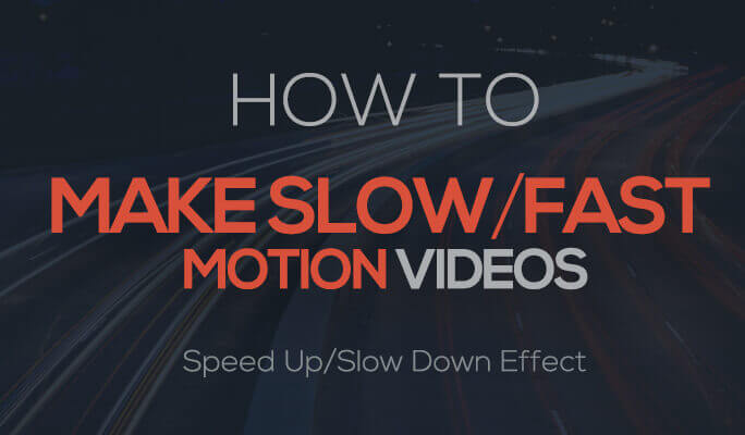 How to Make Slow/Fast Motion Videos (Speed Up/Slow Down Effect)