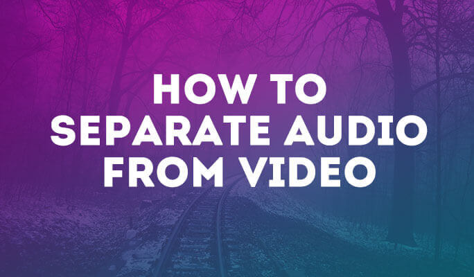 How to Separate Audio from Video